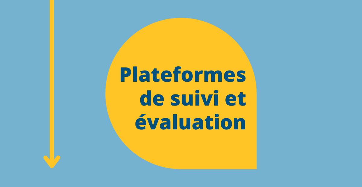 Plateformes de suivi et évaluation